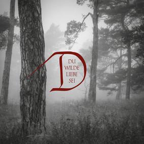 Dornenreich - Du Wilde Liebe Sei