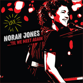 Norah Jones - Til We Meet Again