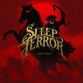 Sleep Terror - Above Snakes