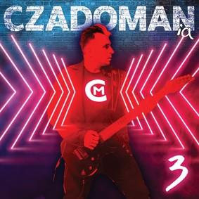 Czadoman - Czadomania 3