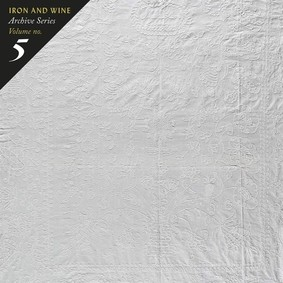 Iron & Wine - Archive Series. Volume No. 5: Tallahassee Recordings