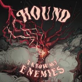 Hound - I Know My Enemies
