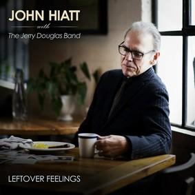 John Hiatt, The Jerry Douglas Band - Leftover Feelings
