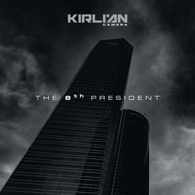 Kirlian Camera - The 8th President