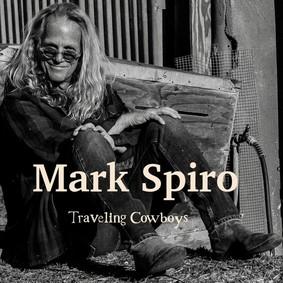 Mark Spiro - Traveling Cowboys