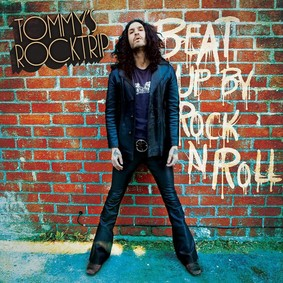 Tommy's Rocktrip - Beat Up By Rock N Roll
