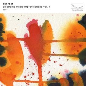 Sunroof - Electronic Music Improvisations. Volume 1