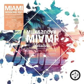 Various Artists - Miami Sessions 2021 By Milk & Sugar