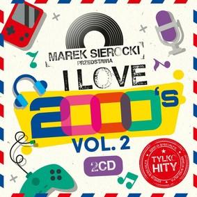 Various Artists - Marek Sierocki przedstawia: I Love 2000's. Volume 2