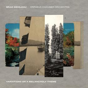 Brad Mehldau, Orpheus Chamber Orchestra - Variations on a Melancholy Theme