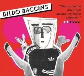 Dildo Baggins - Dla wszystkich dziewczyn nie dla wszystkich chłopców