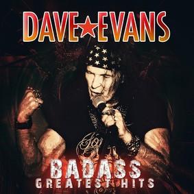 Dave Evans - BADASS Greatest Hits