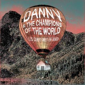 Danny & the Champion of the World - Los Campeones En Vivo