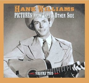 Hank Williams - Pictures From Life's Other Side. Volume 2