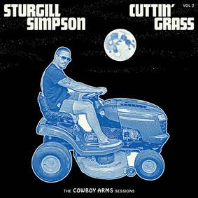 Sturgill Simpson - Cuttin Grass. Volume 2 Cowboy Arms Sessions