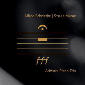 Ad Astra Piano Trio - Ad Astra Piano Trio Alfred Schnittke Stille Musik