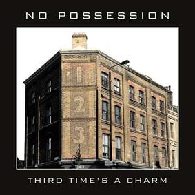 No Possession - Third Time's A Charm