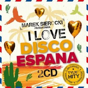 Various Artists - Marek Sierocki przedstawia: I Love Disco Espana