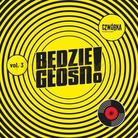 Various Artists - Będzie głośno. Volume 3