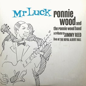 Ronnie Wood, The Ronnie Wood Band - Mr Luck - A Tribute To Jimmy Reed: Live at The Royal Albert Hall