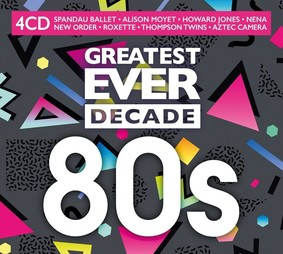 Various Artists - Greatest Ever Decade: 80's
