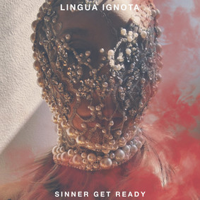 Lingua Ignota - Sinner Get Ready