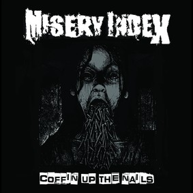 Misery Index - Coffin Up The Nails
