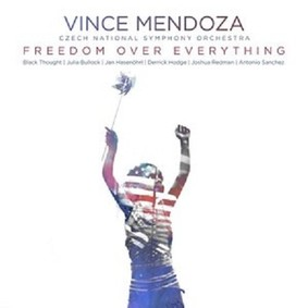 Vince Mendoza - Freedom Over Everything