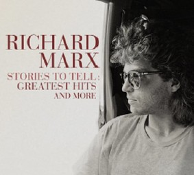 Richard Marx - Stories To Tell: Greatest Hits and More