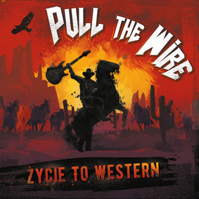 Pull The Wire - Życie to western