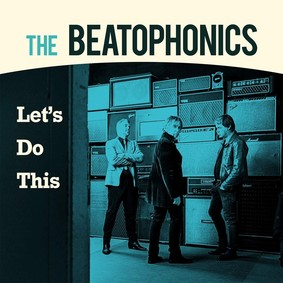 The Beatophonics - Let's Do This