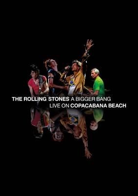 The Rolling Stones - A Bigger Bang. Live on Copacabana Beach [DVD]