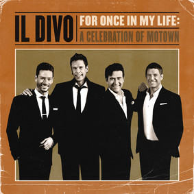 Il Divo - For Once In My Life. A Celebration Of Motown