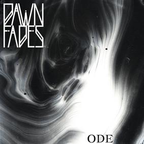 Dawn Fades - Ode