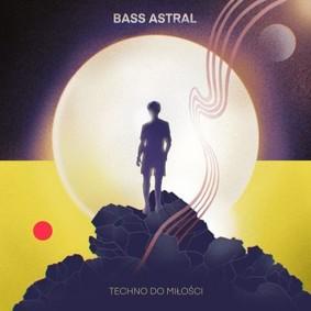 Bass Astral - Techno do miłości