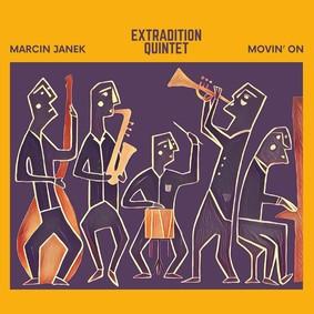 Marcin Janek Extradition Quintet - Movin' On