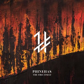 Phinehas - The Fire Itself