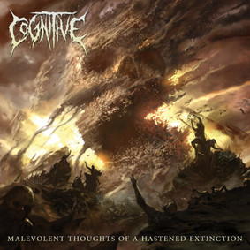 Cognitive - Malevolent Thoughts Of A Hastened Extinction