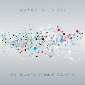 Marek Biliński - Po drugiej stronie światła