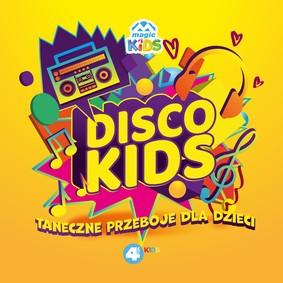 Various Artists - Disco Kids: Taneczne przeboje dla dzieci
