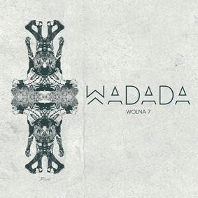 Wadada - Wolna 7