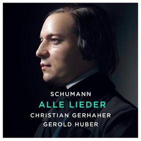 Christian Gerhaher - Schumann: Alle Lieder