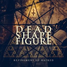 Dead Shape Figure - Refinement Of Hatred [EP]