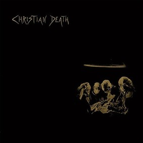 Christian Death - Atrocities