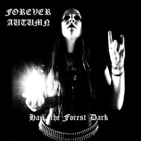 Forever Autumn - Hail, The Forest Dark [EP]