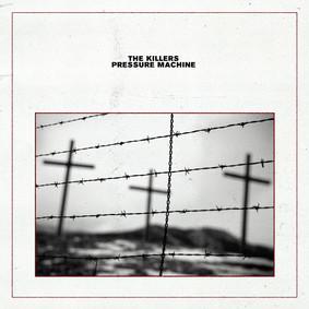 Killers - Pressure Machine