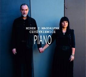 Magdalena Czyżkiewicz, Mirosław Czyżykiewicz - Piano