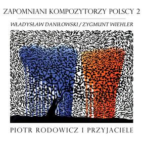 Piotr Rodowicz i Przyjaciele - Zapomniani kompozytorzy polscy 2