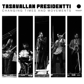 Tasavallan Presidentti - Changing Times And Movements