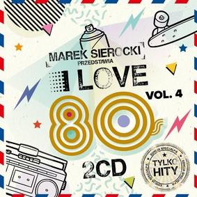 Various Artists - Marek Sierocki Przedstawia: I Love 80's vol. 4